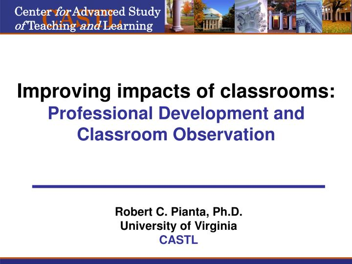 Improving impacts of classrooms professional development and classroom observation
