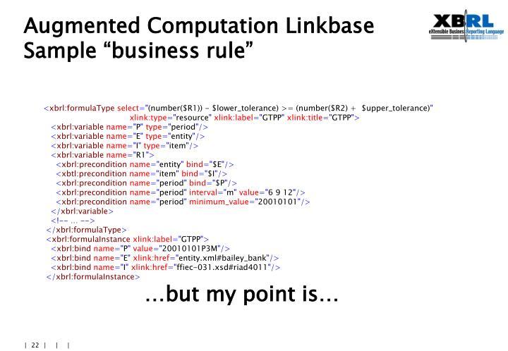 "Augmented Computation Linkbase Sample ""business rule"""