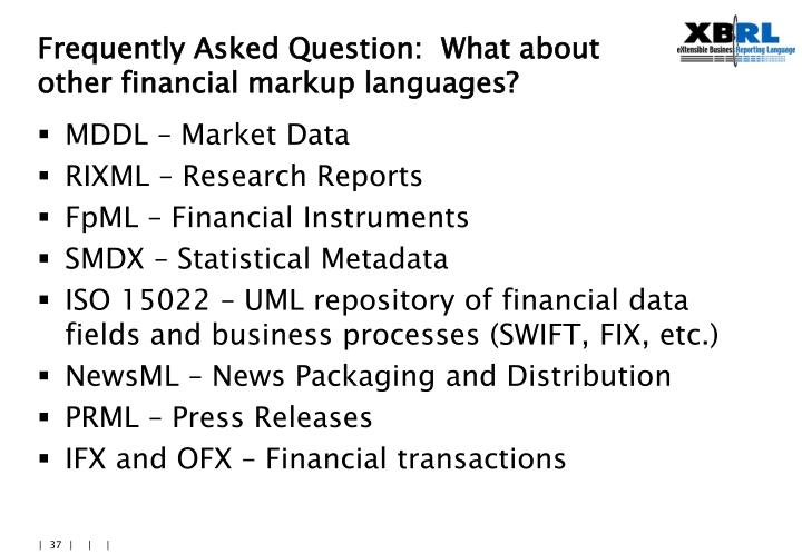 Frequently Asked Question:  What about other financial markup languages?