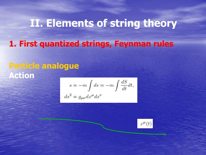 II. Elements of string theory