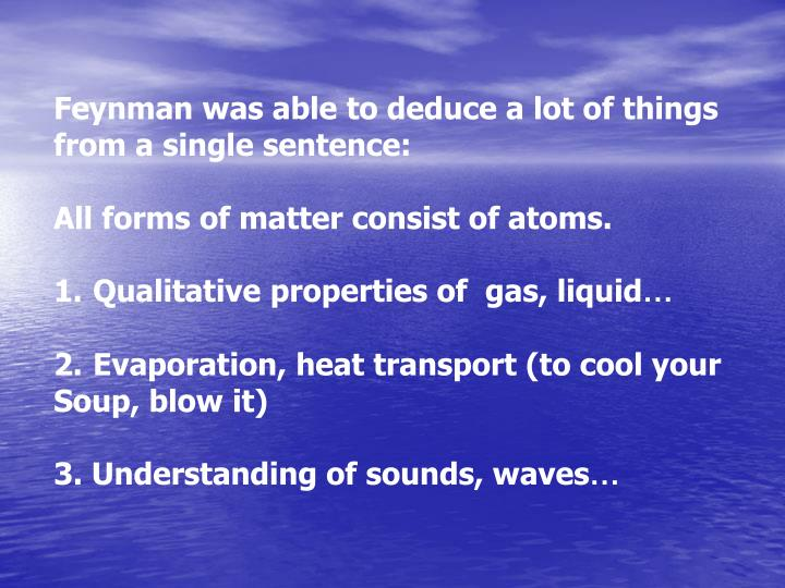 Feynman was able to deduce a lot of things