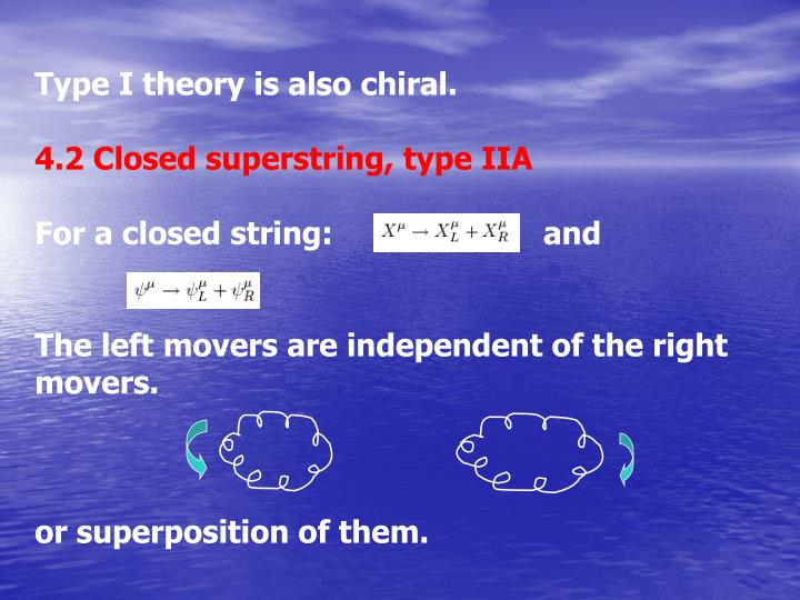 Type I theory is also chiral.