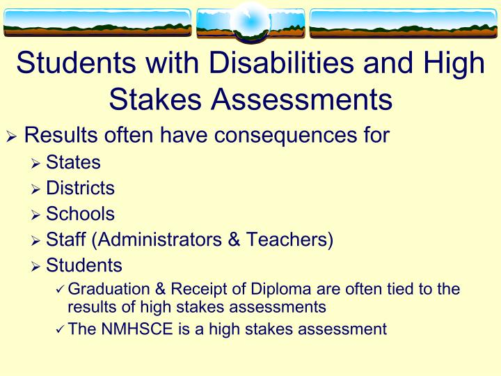Students with Disabilities and High Stakes Assessments