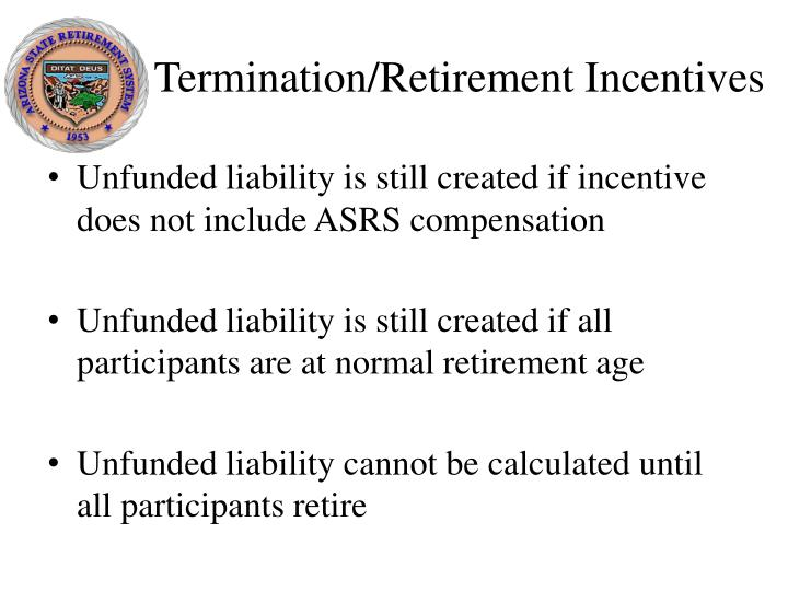 Termination/Retirement Incentives