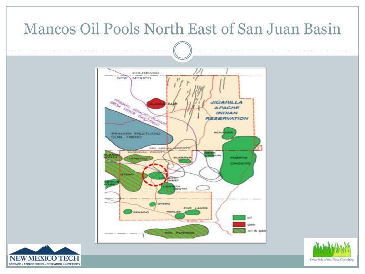 Mancos Oil Pools North East of San Juan Basin