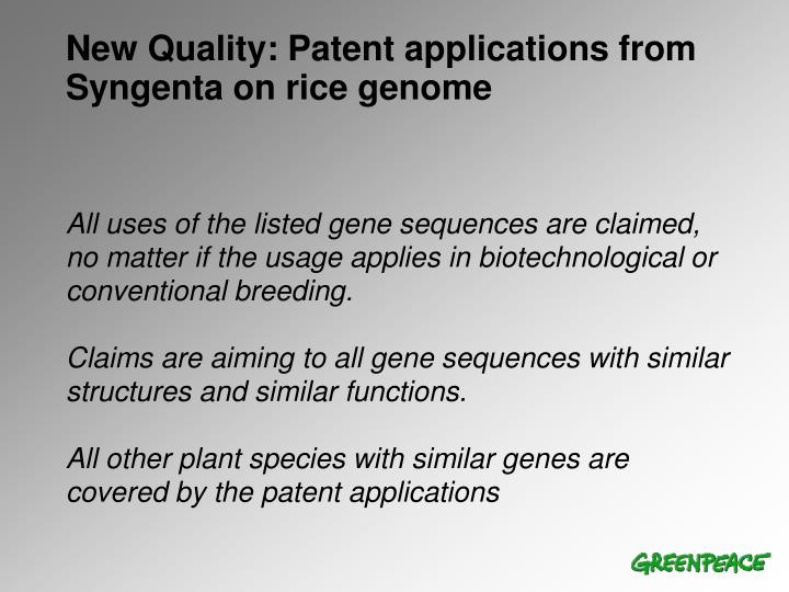 All uses of the listed gene sequences are claimed, no matter if the usage applies in biotechnological or conventional breeding.