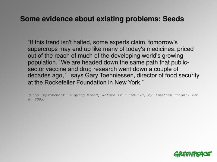 Some evidence about existing problems: Seeds
