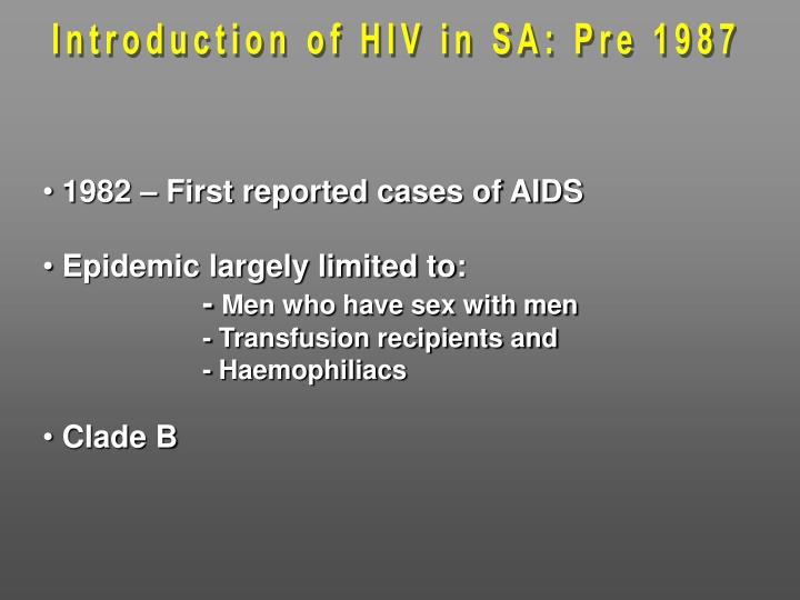 Introduction of HIV in SA: Pre 1987