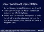 server workload segmentation