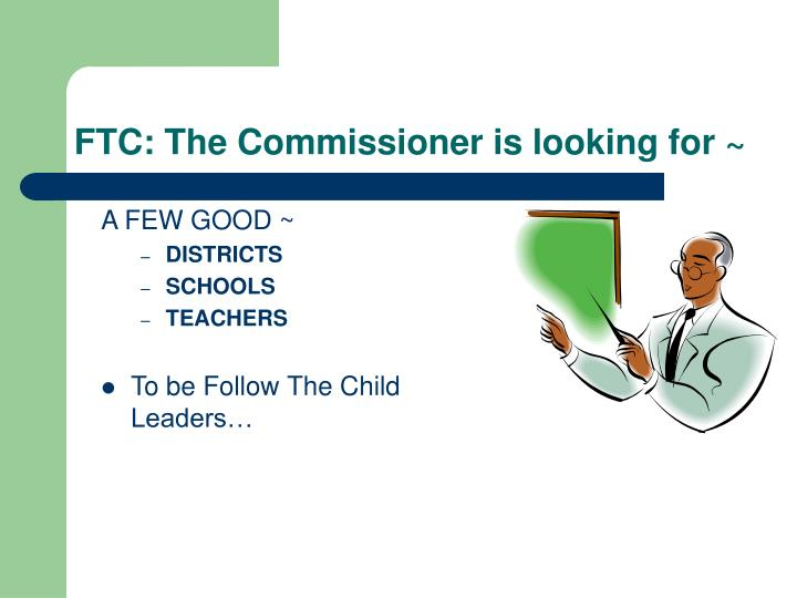FTC: The Commissioner is looking for ~
