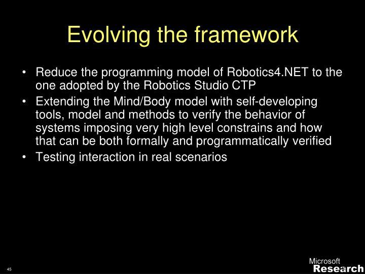 Evolving the framework