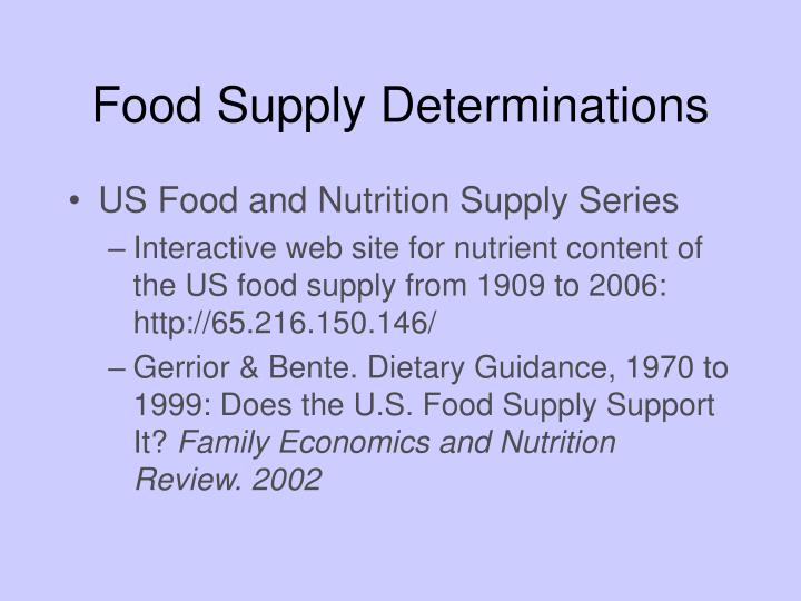 Food Supply Determinations