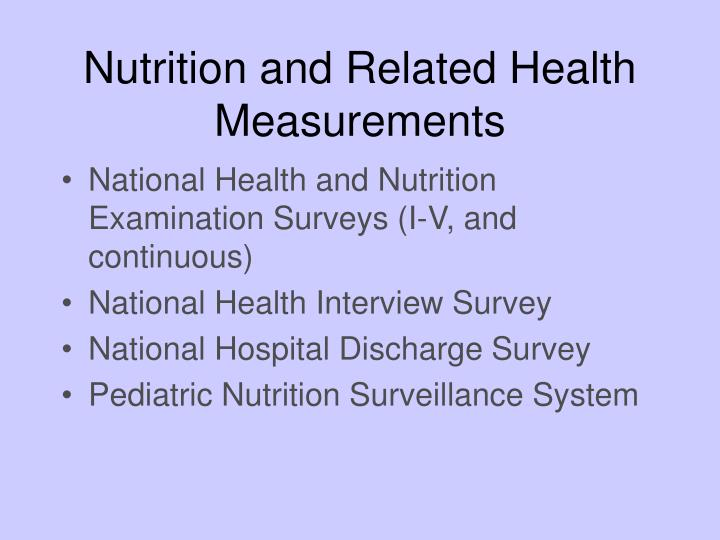 Nutrition and Related Health Measurements