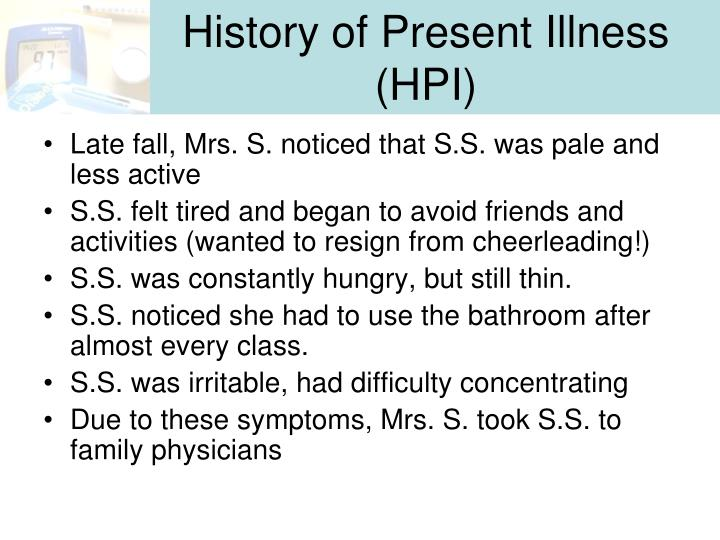 History of Present Illness (HPI)