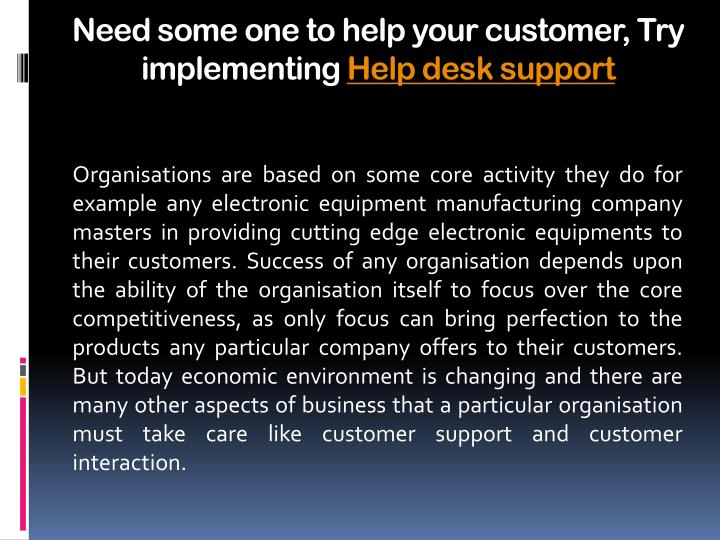 Need some one to help your customer try implementing help desk support2