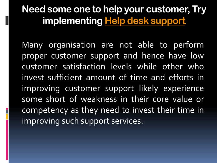 Need some one to help your customer try implementing help desk support3