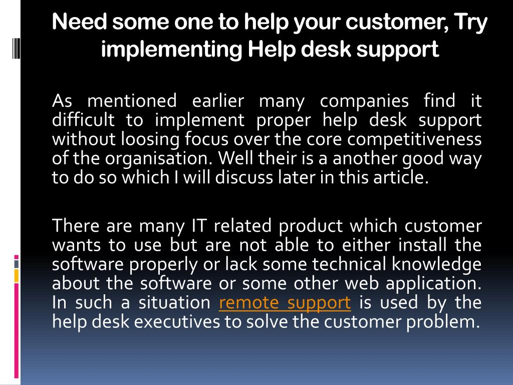 Need some one to help your customer, Try implementing Help desk support