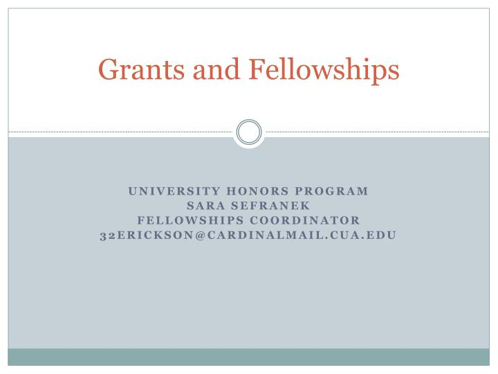 Grants and Fellowships
