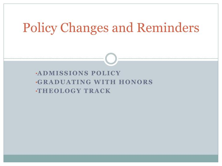 Policy Changes and Reminders