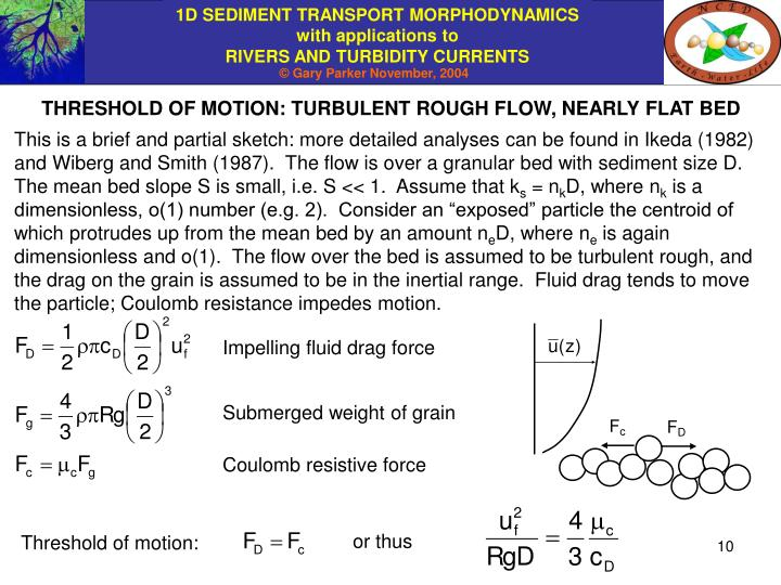 THRESHOLD OF MOTION: TURBULENT ROUGH FLOW, NEARLY FLAT BED