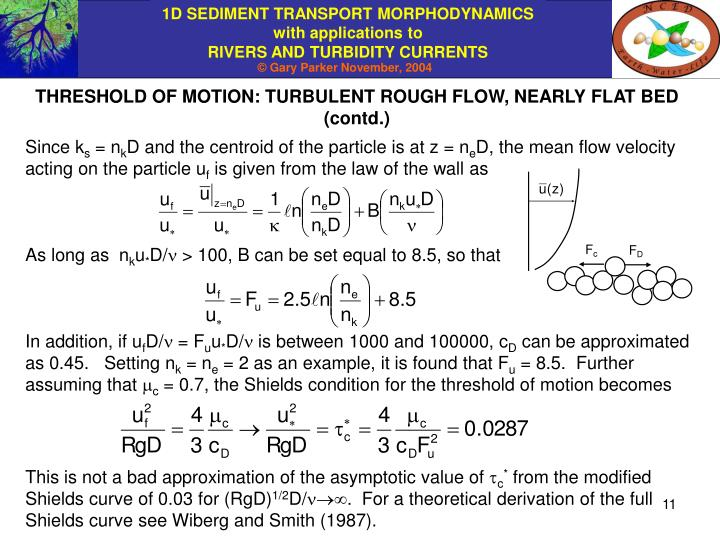 THRESHOLD OF MOTION: TURBULENT ROUGH FLOW, NEARLY FLAT BED (contd.)