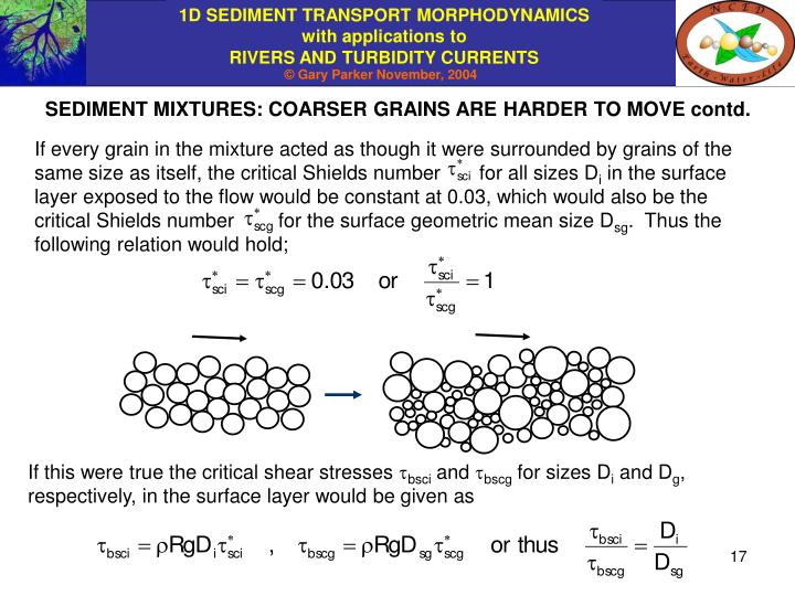 SEDIMENT MIXTURES: COARSER GRAINS ARE HARDER TO MOVE contd.