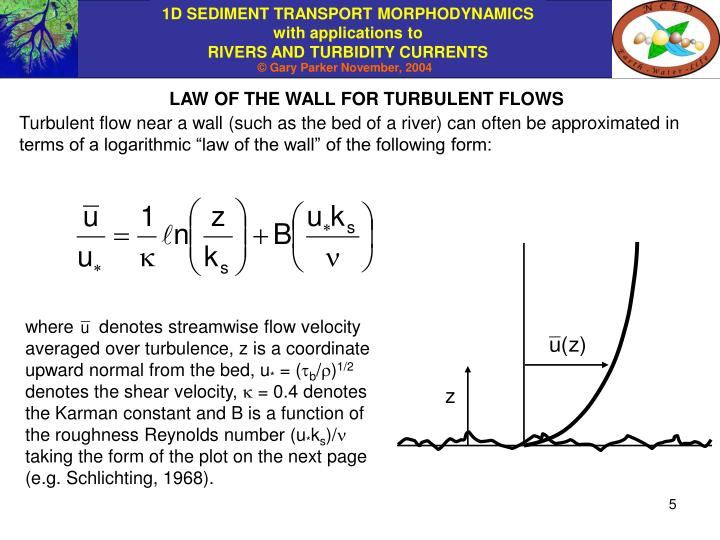 LAW OF THE WALL FOR TURBULENT FLOWS