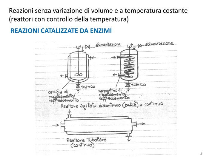 Reazioni senza variazione di volume e a temperatura costante (reattori con controllo della temperatura)