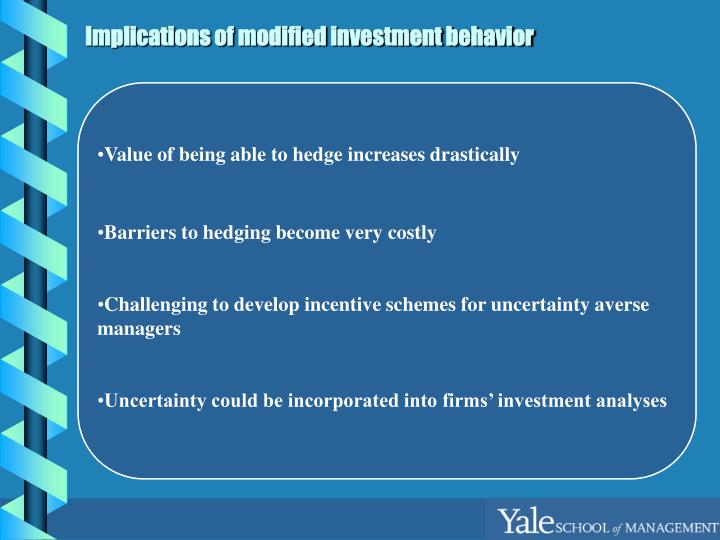 Implications of modified investment behavior