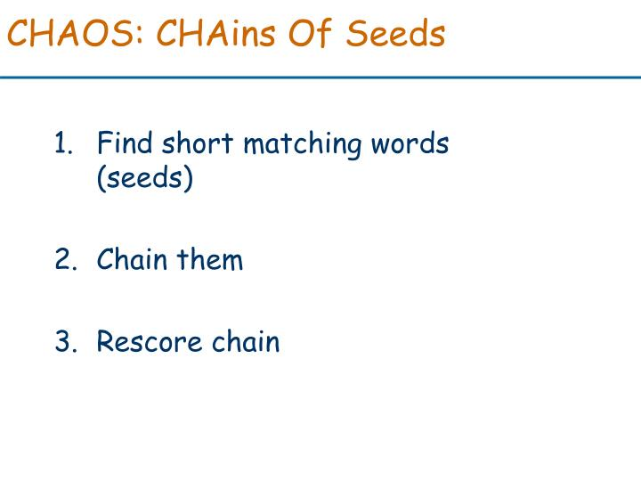CHAOS: CHAins Of Seeds