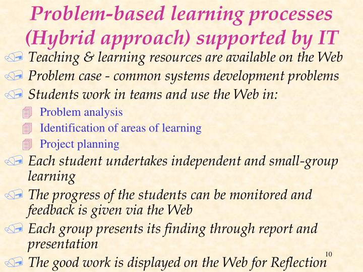 Problem-based learning processes (Hybrid approach) supported by IT