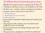 problem based learning processes hybrid approach supported by it