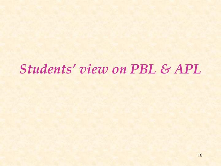 Students' view on PBL & APL
