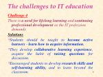the challenges to it education3