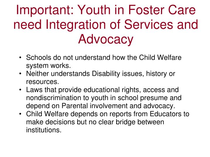 Important: Youth in Foster Care need Integration of Services and Advocacy