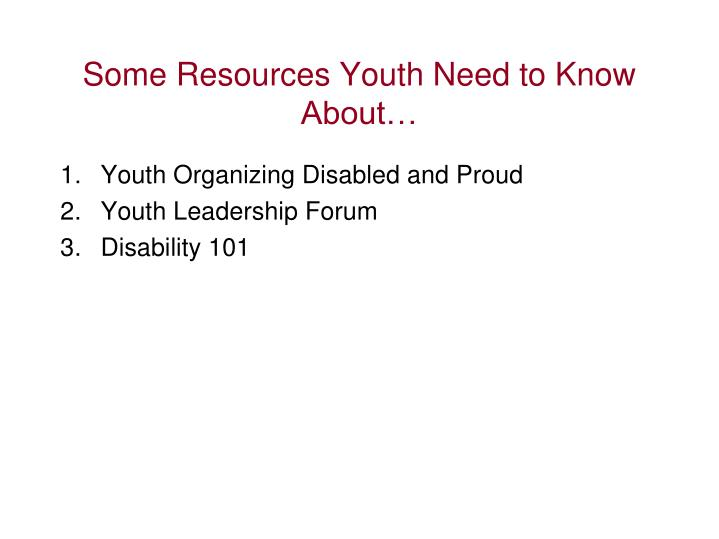 Some Resources Youth Need to Know About…