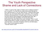 the youth perspective shame and lack of connections
