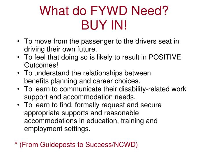 What do FYWD Need?