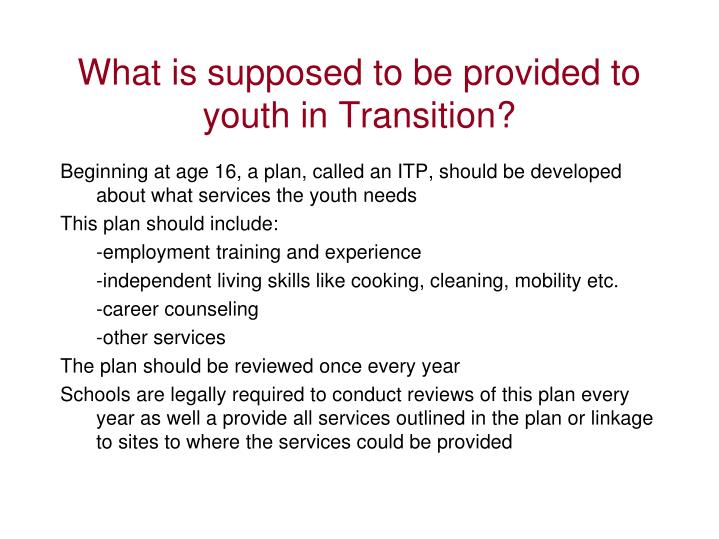 What is supposed to be provided to youth in Transition?