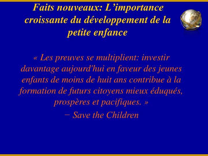 Faits nouveaux: L'importance croissante du développement de la petite enfance
