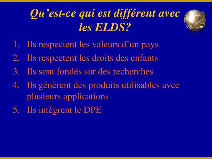 Qu'est-ce qui est différent avec les ELDS?