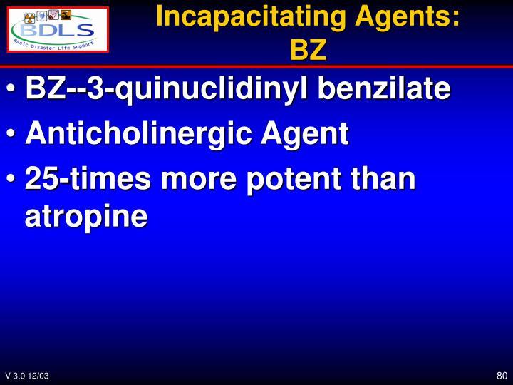 Incapacitating Agents: