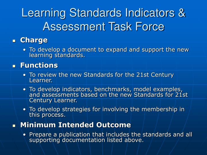 Learning Standards Indicators & Assessment Task Force