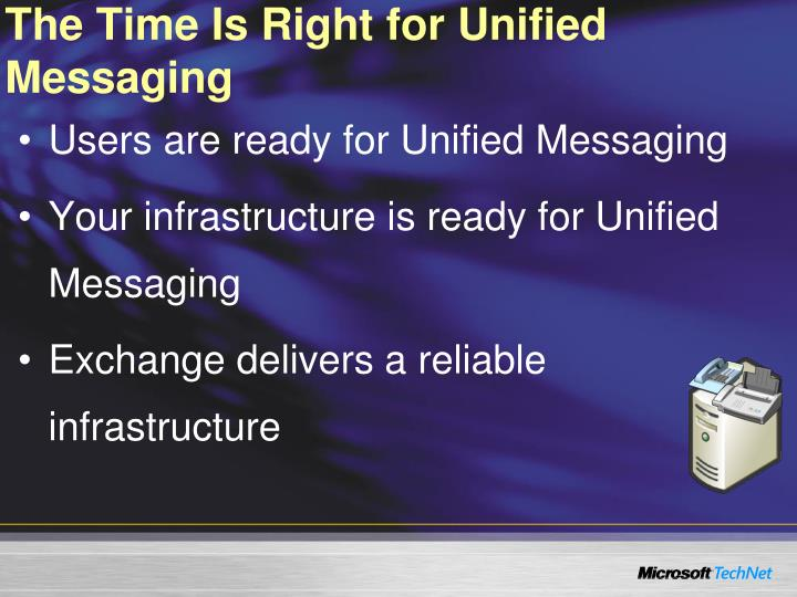 The Time Is Right for Unified Messaging