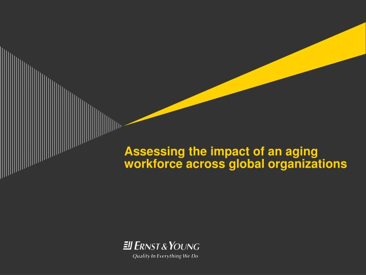 assessing the impact of an aging workforce across global organizations