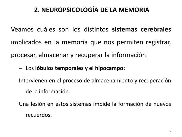 2. NEUROPSICOLOGÍA DE LA MEMORIA