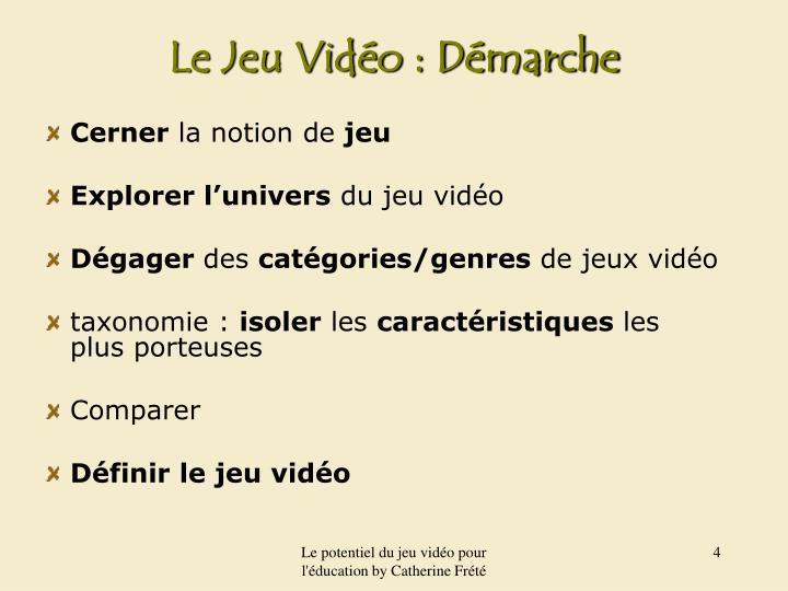 Le Jeu Vidéo : Démarche