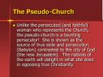 the pseudo church