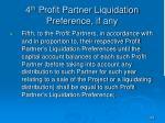 4 th profit partner liquidation preference if any