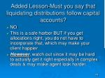 added lesson must you say that liquidating distributions follow capital accounts